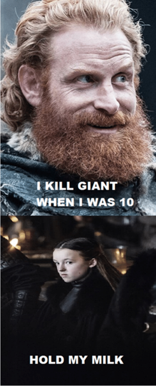 Game of Thrones, Giant, and Milk: IKILL GIANT  WHEN WAS 10  HOLD MY MILK