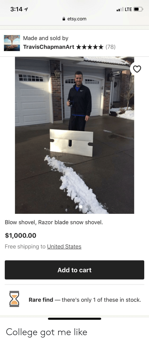 razor blade: il LTE  3:14  etsy.com  Made and sold by  TravisChapmanArt  (78)  14919  Blow shovel, Razor blade snow shovel.  $1,000.00  Free shipping to United States  Add to cart  Rare find there's only 1 of these in stock. College got me like