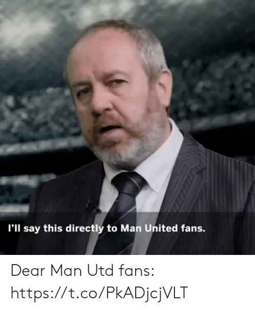Sizzle: I'll say this directly to Man United fans. Dear Man Utd fans: https://t.co/PkADjcjVLT