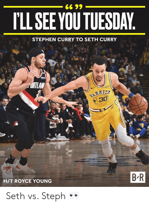Seth Curry, Stephen, and Stephen Curry: I'LL SEEYOU TUESDAY  STEPHEN CURRY TO SETH CURRY  30  B R  H/T ROYCE YOUNG Seth vs. Steph 👀