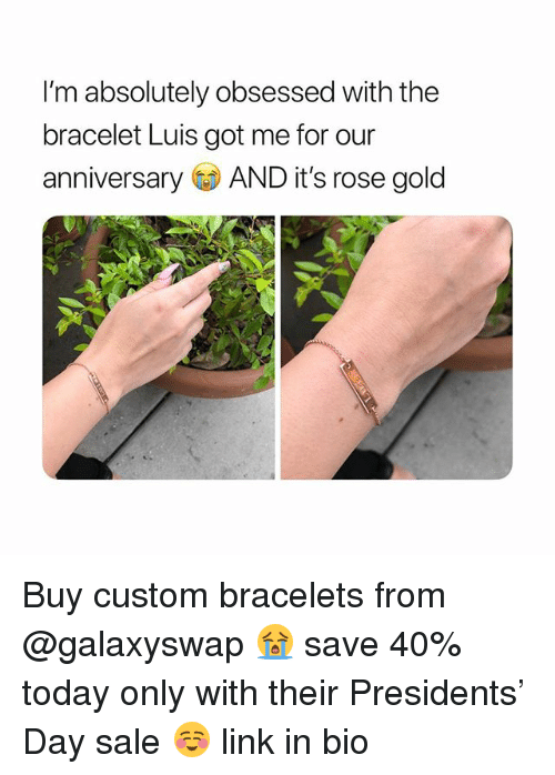 Link, Presidents, and Rose: I'm absolutely obsessed with the  bracelet Luis got me for our  anniversary AND it's rose gold Buy custom bracelets from @galaxyswap 😭 save 40% today only with their Presidents' Day sale ☺️ link in bio