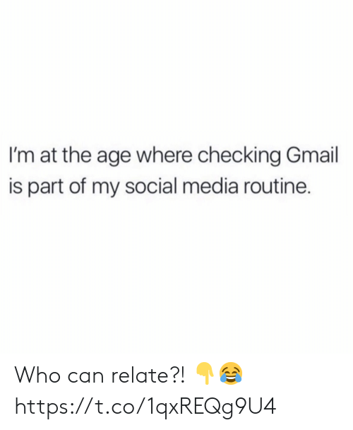 Gmail: I'm at the age where checking Gmail  is part of my social media routine. Who can relate?! ?? https://t.co/1qxREQg9U4
