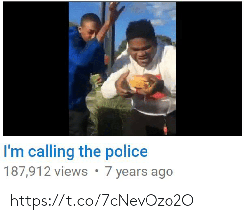 Police, The Police, and Calling: I'm calling the police  187,912 views 7 years ago https://t.co/7cNevOzo2O