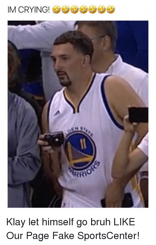 Bruh, Crying, and Fake: IM CRYING!  RRV Klay let himself go bruh  LIKE Our Page Fake SportsCenter!