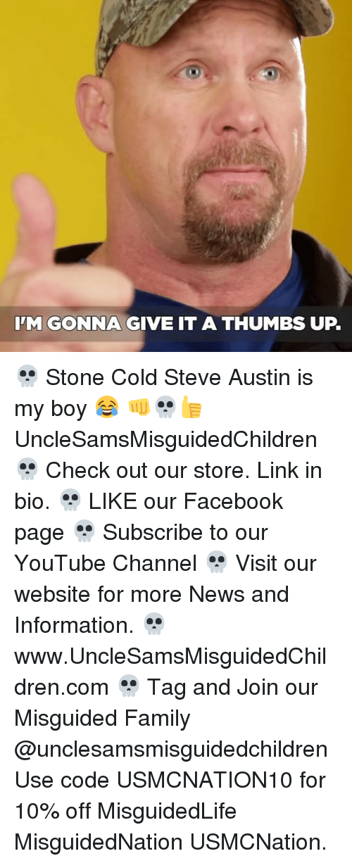 cold-steve-austin: IM GONNA GIVE IT A THUMBS UP. 💀 Stone Cold Steve Austin is my boy 😂 👊💀👍 UncleSamsMisguidedChildren 💀 Check out our store. Link in bio. 💀 LIKE our Facebook page 💀 Subscribe to our YouTube Channel 💀 Visit our website for more News and Information. 💀 www.UncleSamsMisguidedChildren.com 💀 Tag and Join our Misguided Family @unclesamsmisguidedchildren Use code USMCNATION10 for 10% off MisguidedLife MisguidedNation USMCNation.