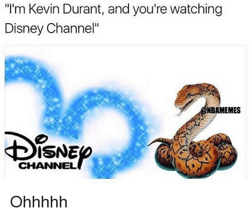 """Disney Channels: """"I'm Kevin Durant, and you're watching  Disney Channel""""  NBAMEMES  ISNE  CHANNEL Ohhhhh"""