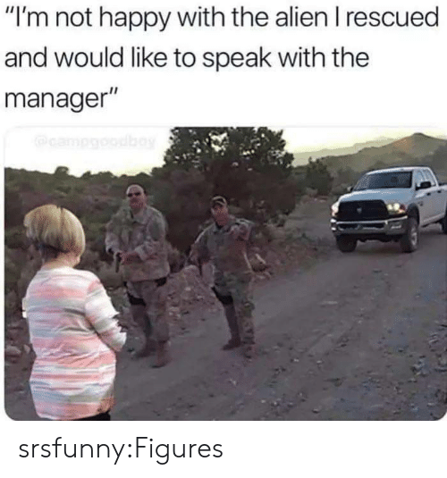 """Tumblr, Alien, and Blog: """"I'm not happy with the alien I rescued  and would like to speak with the  manager""""  campgobay srsfunny:Figures"""