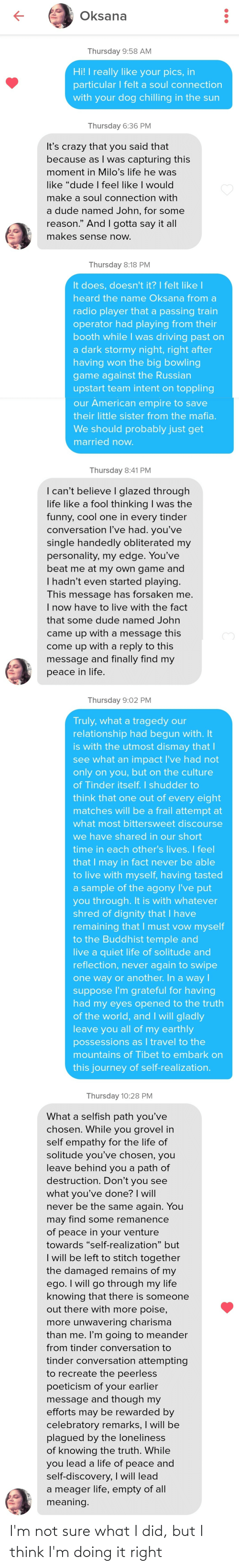 i think: I'm not sure what I did, but I think I'm doing it right