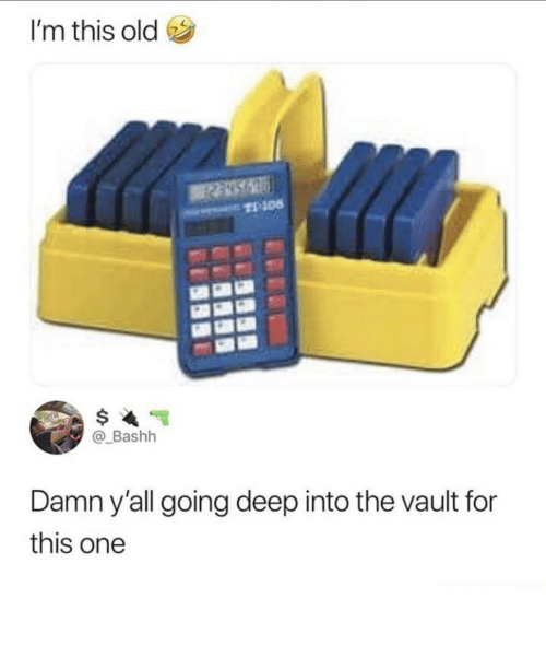 Shit, Old, and Vault: I'm this old  T-108  @_Bashh  Damn y'all going deep into the vault for  this one These trays were the shit!