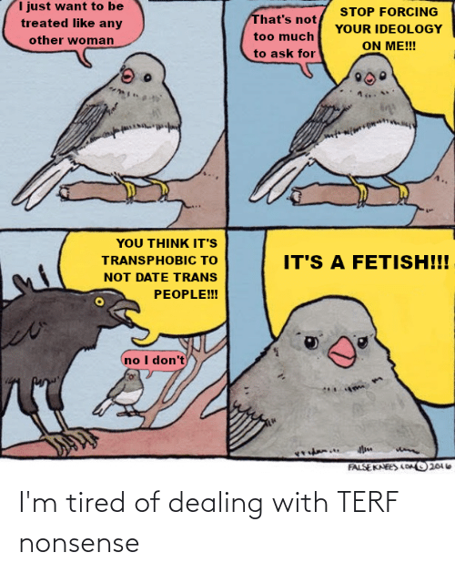 Nonsense: I'm tired of dealing with TERF nonsense
