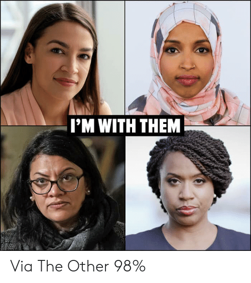Via, Them, and Other: I'M WITH THEM Via The Other 98%