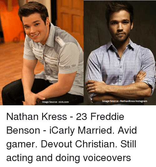 nathan kress: Image Source-nick.com  Image Source NathanKress Instagram Nathan Kress - 23 Freddie Benson - iCarly Married. Avid gamer. Devout Christian. Still acting and doing voiceovers