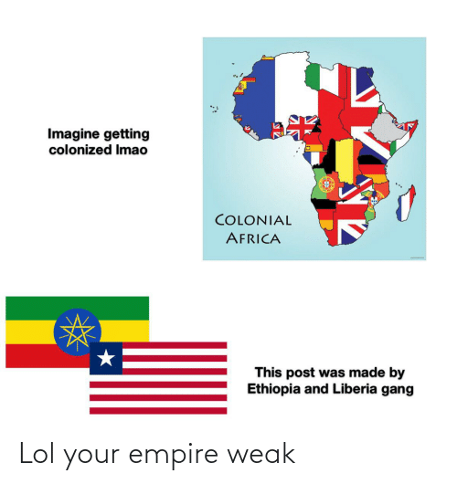 liberia: Imagine getting  colonized Imao  COLONIAL  AFRICA  This post was made by  Ethiopia and Liberia gang Lol your empire weak