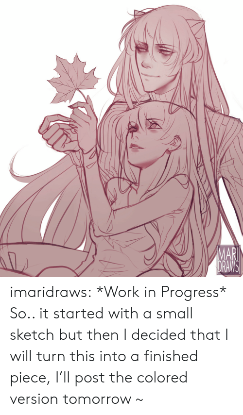 Target, Tumblr, and Work: imaridraws:  *Work in Progress*  So.. it started with a small sketch but then I decided that I will turn this into a finished piece, I'll post the colored version tomorrow ~