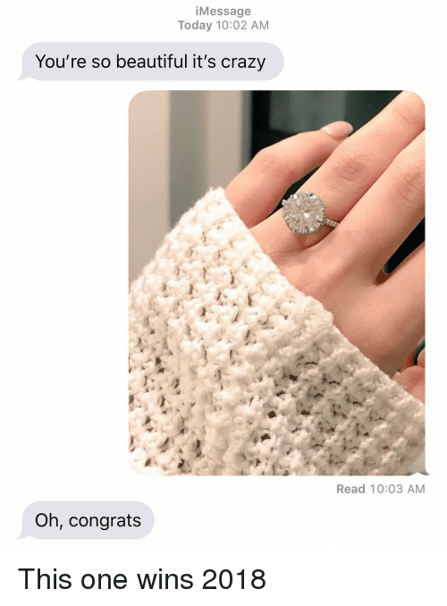 Beautiful, Crazy, and Relationships: iMessage  Today 10:02 AM  You're so beautiful it's crazy  Read 10:03 AM  Oh, congrats This one wins 2018