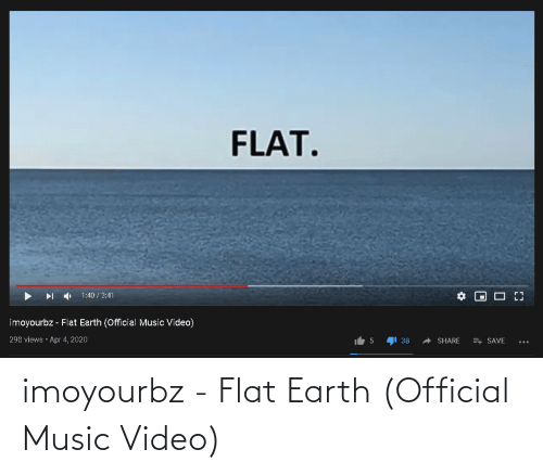 Flat Earth: imoyourbz - Flat Earth (Official Music Video)