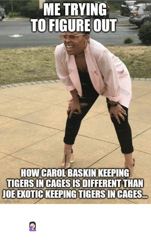 question: Important question of the day 🤦🏻‍♀️ #TigerKing #CaroleBaskin #JoeExotic