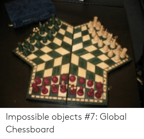 Four Dimensional Chess: Impossible objects #7: Global Chessboard