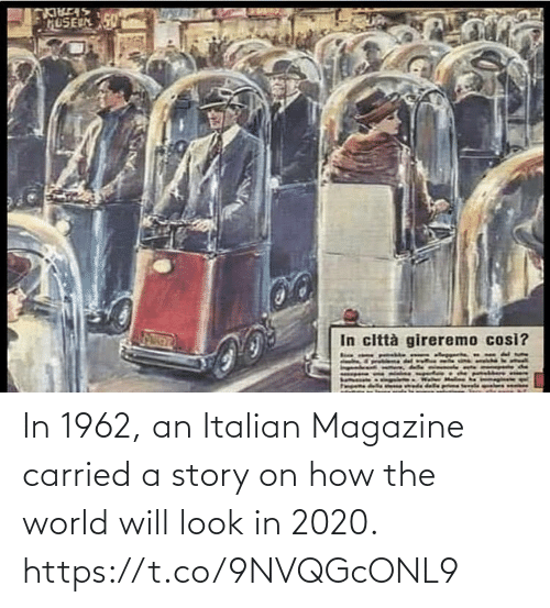story: In 1962, an Italian Magazine carried a story on how the world will look in 2020. https://t.co/9NVQGcONL9