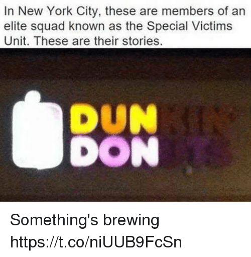 duns: In New York City, these are members of an  elite squad known as the Special Victims  Unit. These are their stories.  DUN  DON Something's brewing https://t.co/niUUB9FcSn