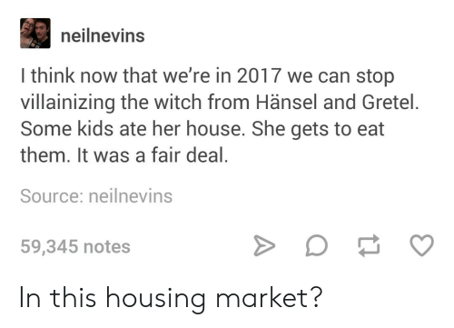 Housing, Market, and This: In this housing market?
