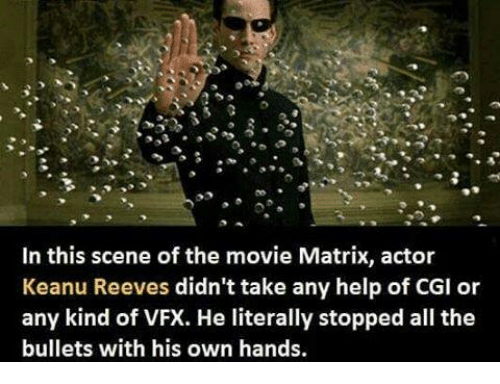 keanu reeve: In this scene of the movie Matrix, actor  Keanu Reeves didn't take any help of CGI or  any kind of VFX. He literally stopped all the  bullets with his own hands.