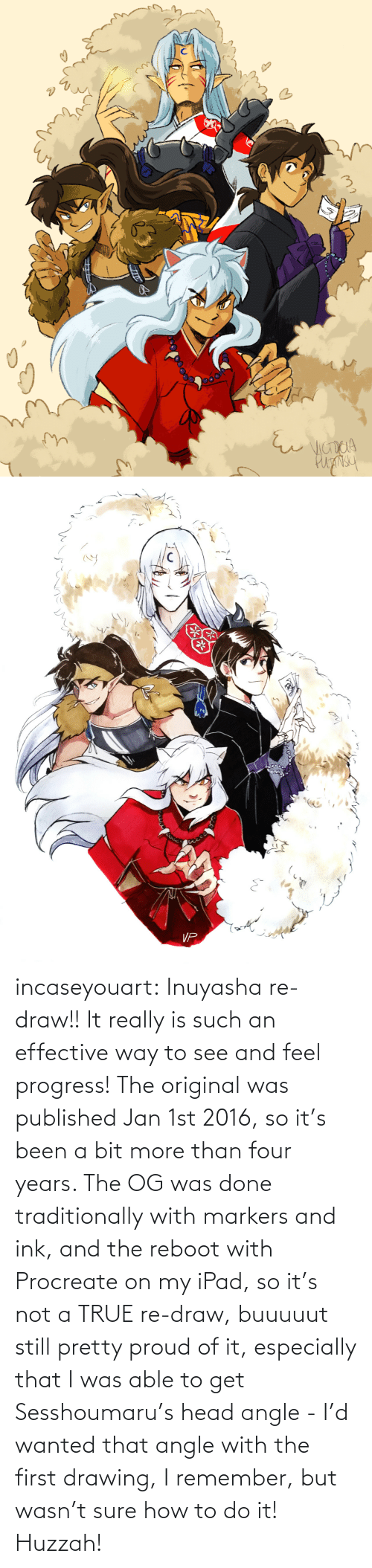 head: incaseyouart:  Inuyasha re-draw!! It really is such an effective way to see and feel progress! The original was published Jan 1st 2016, so it's been a bit more than four years. The OG was done traditionally with markers and ink, and the reboot with Procreate on my iPad, so it's not a TRUE re-draw, buuuuut still pretty proud of it, especially that I was able to get Sesshoumaru's head angle - I'd wanted that angle with the first drawing, I remember, but wasn't sure how to do it! Huzzah!