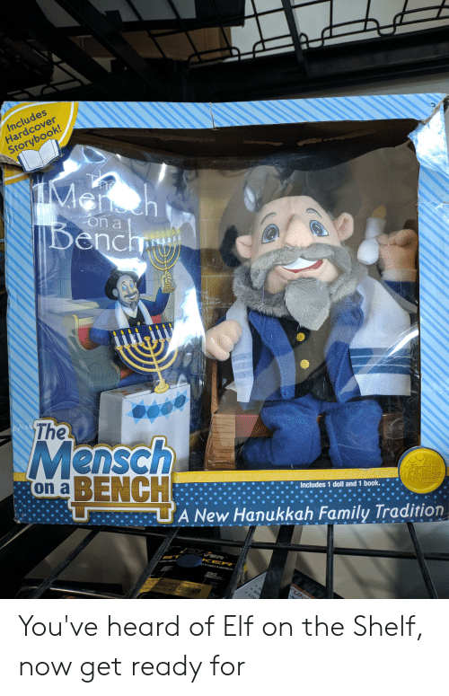 Elf, Elf on the Shelf, and Family: Includes  Hardcover  Storybook!  TMh  Bench  en  a 1  d by  naz  The  Mensch  2015  $Eamily  MChoise  AWARD  Includes 1 doll and 1 book.  on a BENCH  A New Hanukkah Family Tradition  ER  KER  LEET FACE A CONTROLER  AN  M FOR  872  FUN  Pa0527718  SIM  LON  WS You've heard of Elf on the Shelf, now get ready for