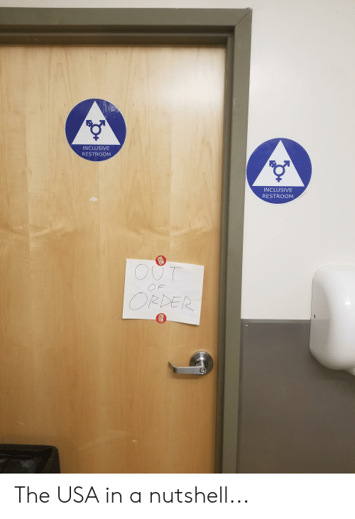 Usa, Cam, and Can: INCLUSIVE  RESTROOM  INCLUSIVE  RESTROOM  ww  CAM  CAN  OUT  OF  ORDER  CAN The USA in a nutshell...
