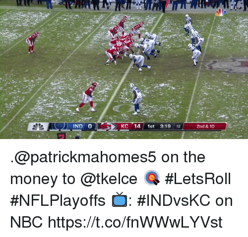 Memes, Money, and 🤖: IND O  KC 14 1st 3:19 :12  2nd & 10 .@patrickmahomes5 on the money to @tkelce 🎯  #LetsRoll #NFLPlayoffs  📺: #INDvsKC on NBC https://t.co/fnWWwLYVst