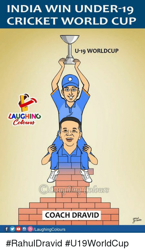 World Cup, Cricket, and India: INDIA WIN UNDER-19  CRICKET WORLD CUP  U-19 WORLDCUP  LAUGHING  Colowrs  tet  COACH DRAVID  fyoLaughingColours #RahulDravid #U19WorldCup