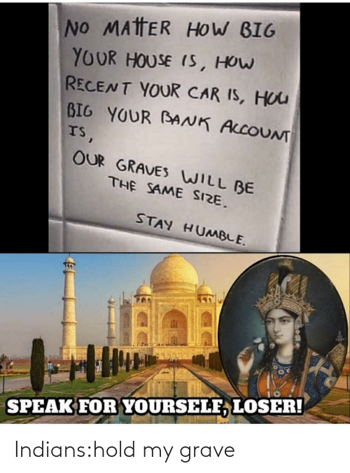grave: Indians:hold my grave