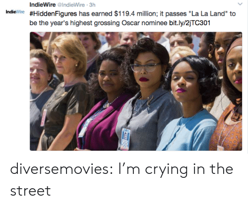 """Crying, Target, and Tumblr: IndieWire @IndieWire 3h  Indie Wire #HiddenFigures has earned $119.4 million; it passes """"La La Land"""" to  be the year's highest grossing Oscar nominee bit.ly/2jTC301 diversemovies: I'm crying in the street"""