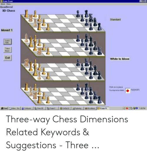 Four Dimensional Chess: indird Three-way Chess Dimensions Related Keywords & Suggestions - Three ...
