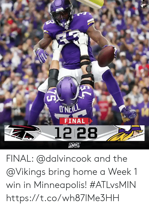 the vikings: I'NEILL  FINAL  12 28  75 FINAL: @dalvincook and the @Vikings bring home a Week 1 win in Minneapolis! #ATLvsMIN https://t.co/wh87lMe3HH