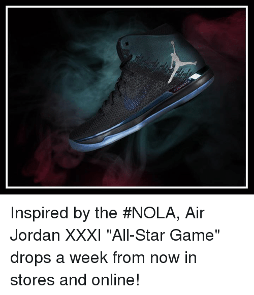 """Air Jordan: Inspired by the #NOLA, Air Jordan XXXI """"All-Star Game"""" drops a week from now in stores and online!"""