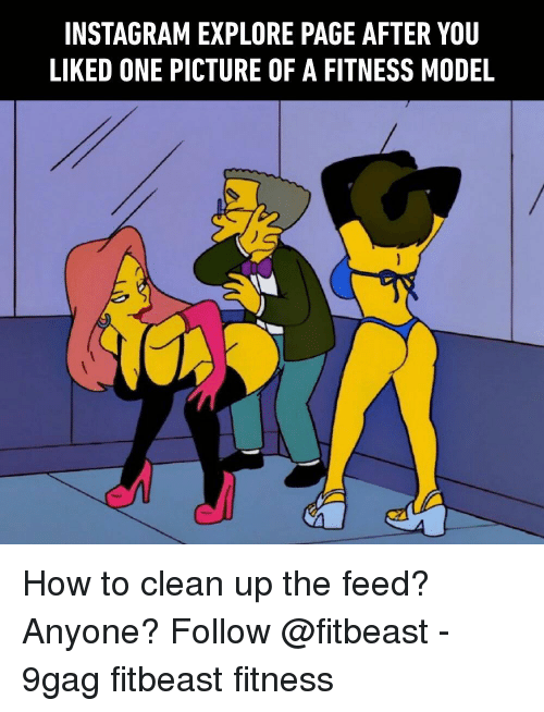 9gag, Instagram, and Memes: INSTAGRAM EXPLORE PAGE AFTER YOU  LIKED ONE PICTURE OF A FITNESS MODEL How to clean up the feed? Anyone? Follow @fitbeast - 9gag fitbeast fitness