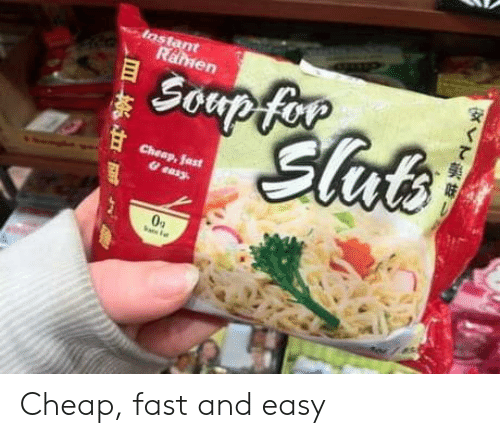 Ramen: Instant  Ramen  Soupfor  Elub  Cheap,fast  & easy  h Cheap, fast and easy