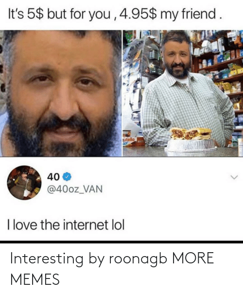interesting: Interesting by roonagb MORE MEMES
