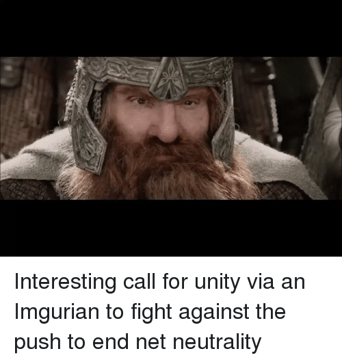 reaction gifs: Interesting call for unity via an Imgurian to fight against the push to end net neutrality