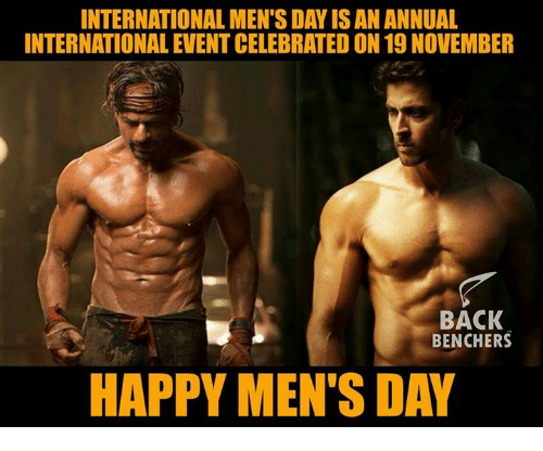Memes, 🤖, and Intern: INTERNATIONALMENTSDAY ISAN ANNUAL  INTERNATIONAL EVENTCELEBRATED ON 19 NOVEMBER  BACK  BENCHERS  HAPPY MEN'S DAY