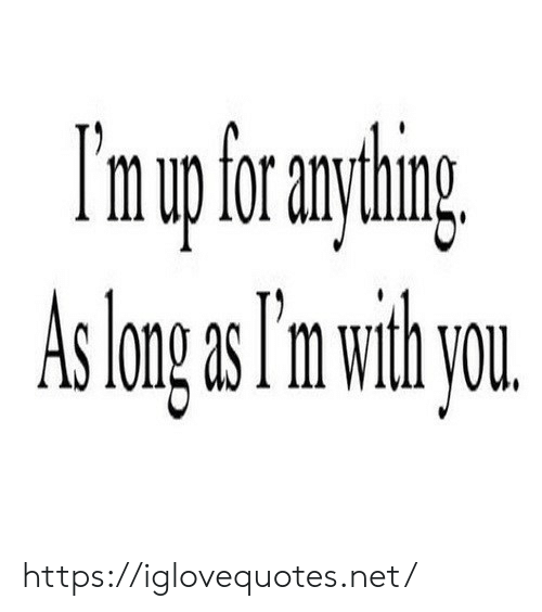 Ith: I'nupfrayhing  As long s Tm ith you https://iglovequotes.net/