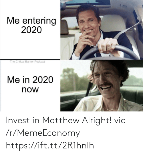 invest: Invest in Matthew Alright! via /r/MemeEconomy https://ift.tt/2R1hnlh