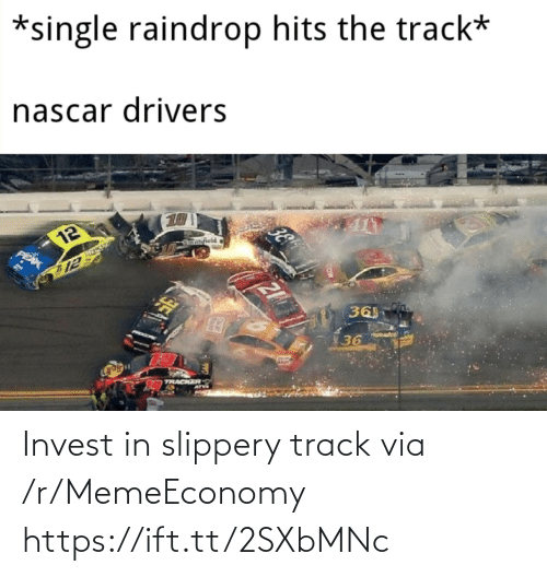 invest: Invest in slippery track via /r/MemeEconomy https://ift.tt/2SXbMNc