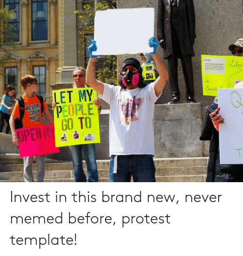 brand new: Invest in this brand new, never memed before, protest template!