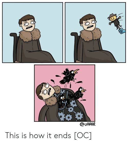 How, This, and This Is: IO  @UARRR This is how it ends [OC]