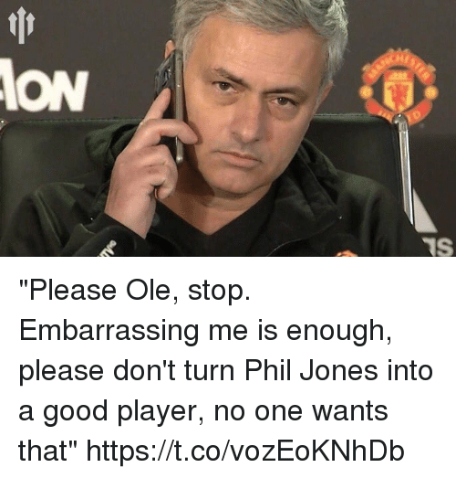 "Soccer, Good, and Player: ION  TS ""Please Ole, stop. Embarrassing me is enough, please don't turn Phil Jones into a good player, no one wants that"" https://t.co/vozEoKNhDb"