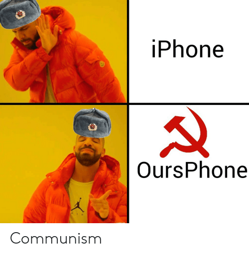 Iphone and Communism: iPhone  OursPhone Communism