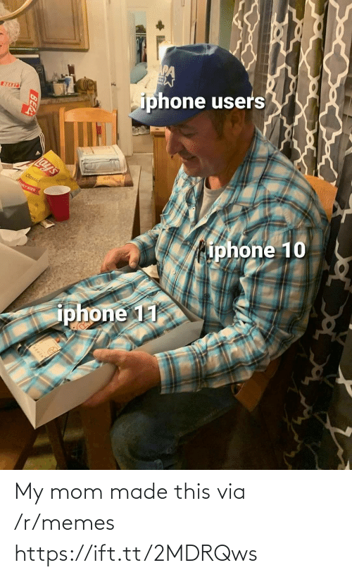 my mom: iphone users  BEAST  Lay's  Classic  LY SIZE  iphone 10  iphone 11  BEA My mom made this via /r/memes https://ift.tt/2MDRQws