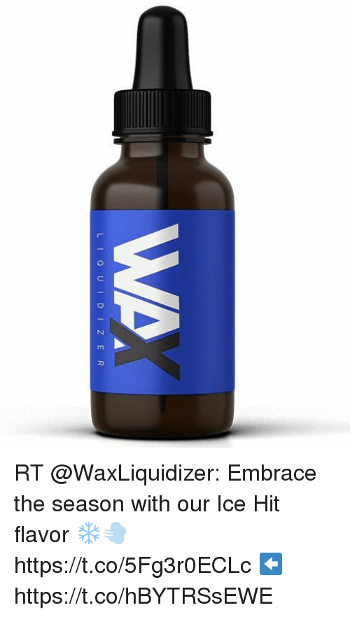 Funny, Weed, and Ice: IQUIDIZER RT @WaxLiquidizer: Embrace the season with our Ice Hit flavor ❄️💨 https://t.co/5Fg3r0ECLc ⬅️ https://t.co/hBYTRSsEWE